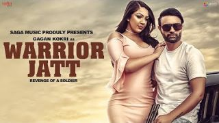 Gagan Kokri : WARRIOR JATT (Full Video) Deep Jandu, Harper Gahunia | Punjabi Song 2017 | Saga Music